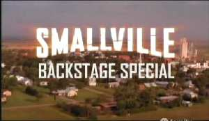SMALLVILLE BACKSTAGE SPECIAL